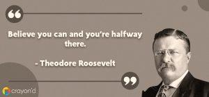 Entreprenueur Aspiring Quote- Theodore Roosevelt