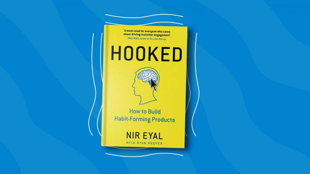 Hooked by Nir Eyal— 10 Books for Product Managers