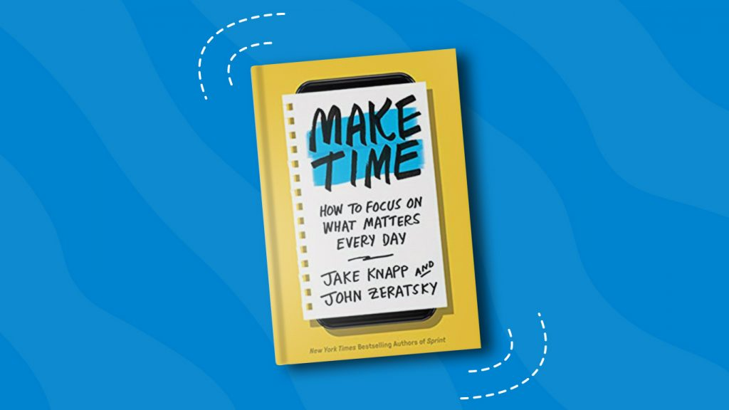 Make Time by Jake Knapp and John Zeratsky— 10 Books for Product Managers