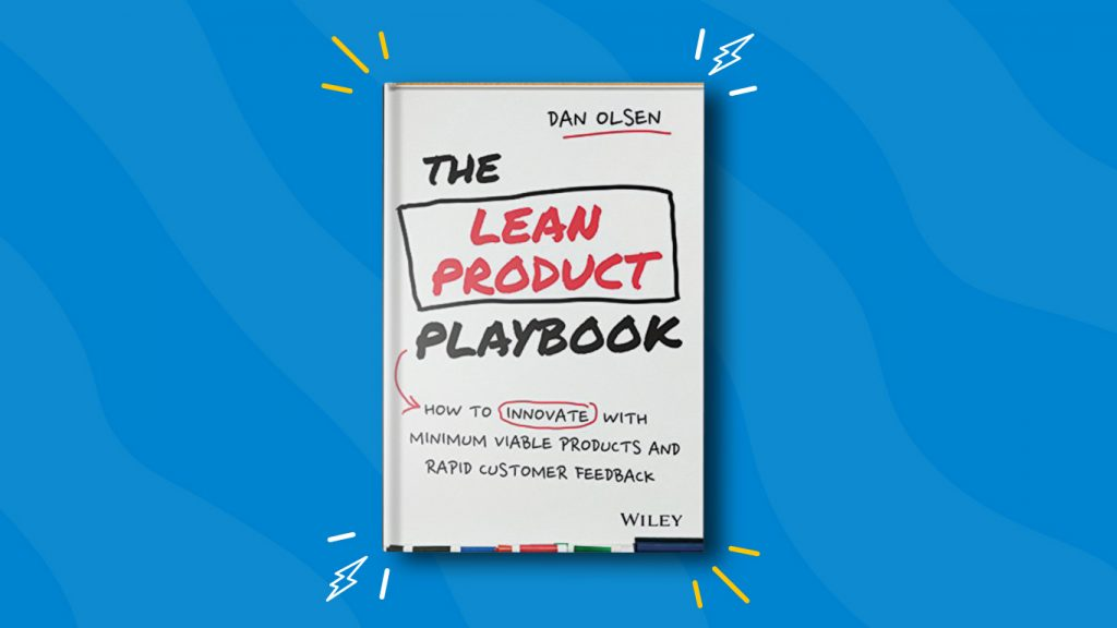 The Lean Product Playbook by Dan Olsen— 10 Books for Product Managers