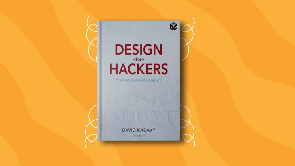 Design for Hackers by David Kadavy